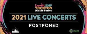 TDA Postpones 2021 Levitt AMP Trenton Concerts in Mill Hill Park