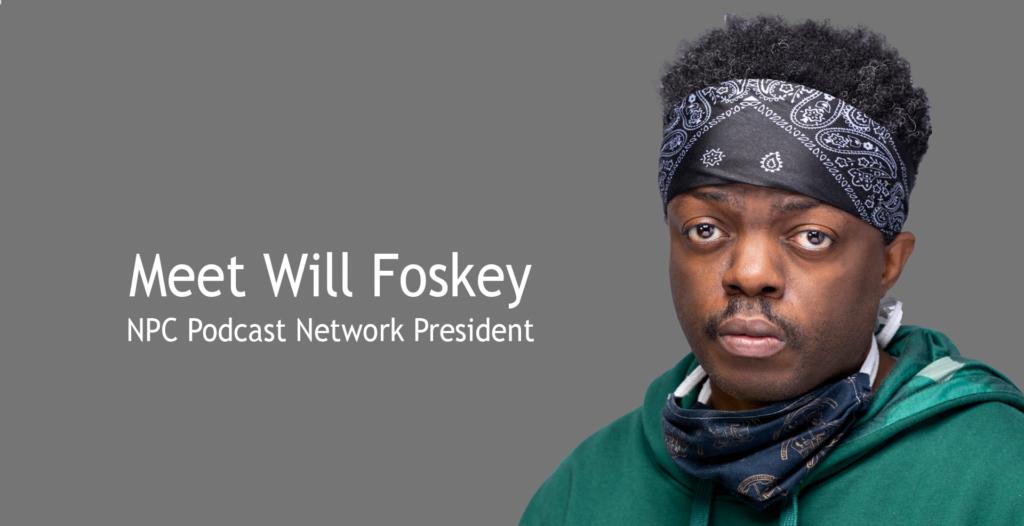 New Pod City Names Will Foskey President of NPC Podcast Network